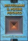 Risvegliare il Potere Psichico