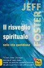 Il Risveglio Spirituale nella Vita Quotidiana Jeff Foster