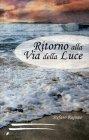 Ritorno alla Via della Luce Stefano Raguseo