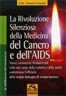 La Rivoluzione Silenziosa della Medicina del Cancro e dell'AIDS Heinrich Kremer