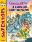 La Carica dei Robottini Puzzoni - Geronimo Stilton