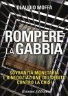 Rompere la Gabbia (eBook) Claudio Moffa