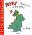 Rory il Dinosauro e il Suo Papà Liz Climo