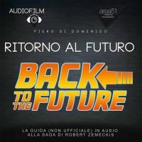 Ritorno al Futuro - Audiofilm Piero Di Domenico