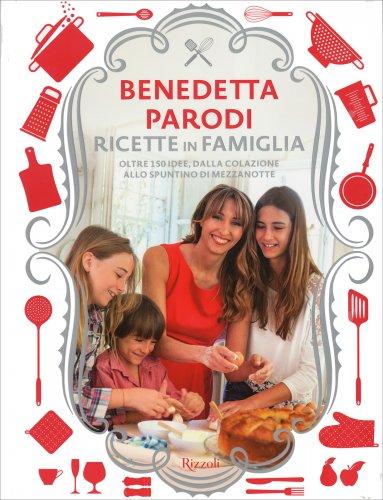 Ricette in famiglia libro di benedetta parodi for Ricette di benedetta parodi