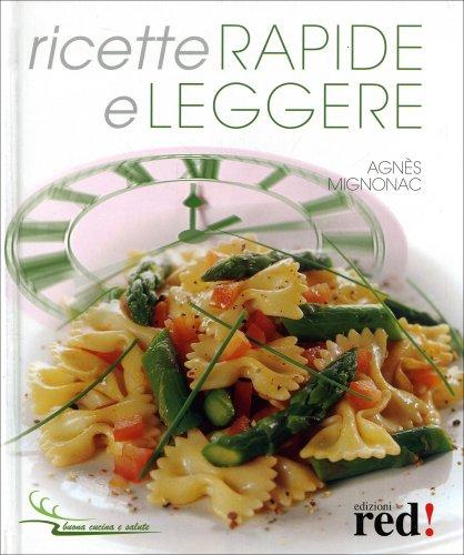 Ricette rapide e leggere libro di agnes mignognac for Ricette leggere