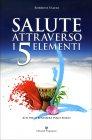 Salute Attraverso i 5 Elementi Roberto Valeri