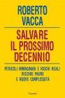 Salvare il Prossimo Decennio (eBook) Roberto Vacca