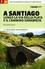 A Santiago Lungo la Via della Plata e il Cammino Sanabrese Riccardo Latini