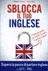 Sblocca il Tuo Inglese Nicoletta Todesco Andrea Fredi