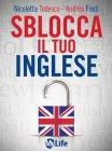Sblocca il Tuo Inglese (eBook) Andrea Fredi, Nicoletta Todesco