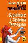 Scardinare il Sistema Tecnogeno Vadim Zeland