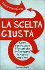 La Scelta Giusta Francesca Gino