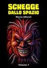Schegge dallo Spazio - Volume 7 (eBook) Marco Alfaroli