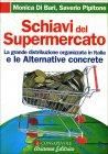 Schiavi del Supermercato Monica Di Bari Saverio Pipitone
