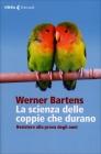 La Scienza delle Coppie che Durano Werner Bartens