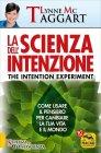 La Scienza dell'Intenzione - Lynne Mc Taggart