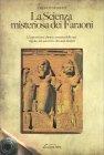 La Scienza Misteriosa dei Faraoni