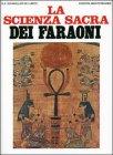La Scienza Sacra dei Faraoni
