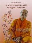 La Scienza della Vita - Lo Yoga e l'Ayurveda