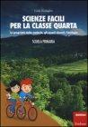 Scienze Facili per la Classe Quarta Carlo Scataglini