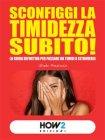 Sconfiggi la Timidezza Subito! (eBook) Giada Prezioso