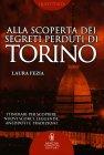 Alla Scoperta dei Segreti di Torino Laura Fezia