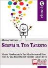 Scopri il Tuo Talento (eBook) Mauro Ventola