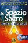 Scopri lo Spazio Sacro Dentro al Tuo Cuore Drunvalo Melchizedek