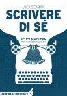 Scrivere di Sé (eBook) Luca Scarlini