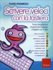 Scrivere Veloci con la Tastiera - Con CD-Rom