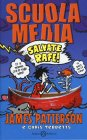 Scuola Media. Salvate Rafe! - James Patterson, Chris Tebbets