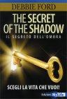 The Secret of The Shadow - Il Segreto dell'Ombra Debbie Ford