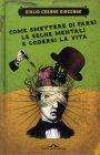 Come Smettere di Farsi le Seghe Mentali e Godersi la Vita Giulio Cesare Giacobbe