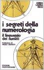 I Segreti della Numerologia Anna Laura Ricci