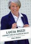 I Segreti delle Famiglie Felici Lucia Rizzi