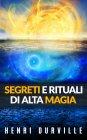 Segreti e Rituali di Alta Magia - eBook Henri Durville