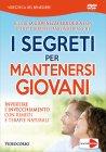 I Segreti per Mantenersi Giovani - Videocorso in DVD Roberto Antonio Bianchi