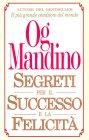 Segreti per il Successo e la Felicità Og Mandino