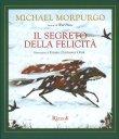 Il Segreto della Felicità Michael Morpurgo