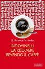 Sei un Genio? Indovinelli da Risolvere Bevendo il Caffè (eBook) J.J. Mendoza Fernández
