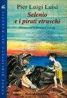 Selenio e i Pirati Etruschi Pier Luigi Luisi