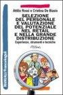 Selezione del Personale e Valutazione del Potenziale nel Retail e nella Grande Distribuzione Attilio Rossi Cristina De Biasio