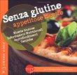 Senza Glutine - Appetitose Ricette