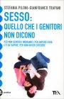 Sesso: Quello che i Genitori Non Dicono Gianfranco Trapani Stefania Piloni