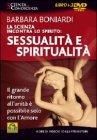 La Scienza Incontra lo Spirito: Sessualità e Spiritualità (3 DVD)