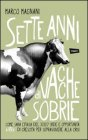 Sette Anni di Vacche Sobrie Marco Magnani