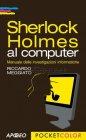 Sherlock Holmes al Computer Libro Riccardo Meggiato