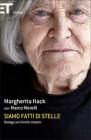 Siamo Fatti di Stelle - Margherita Hack, Marco Morelli