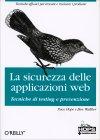La Sicurezza delle Applicazioni Web Ben Walther Paco Hope